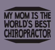 My Mom Is The World's Best Chiropractor Kids Tee