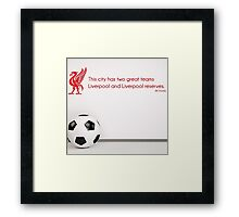 "Shankly Quote ""This City has two great teams"" Framed Print"