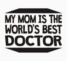 My Mom Is The World's Best Doctor Kids Tee