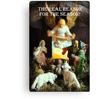 The Nativity - The Reason for the Season! Canvas Print