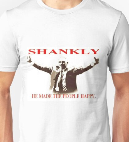 Shankly He made the people happy Unisex T-Shirt