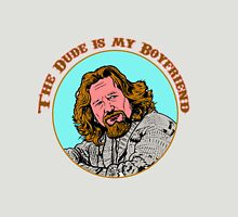 The Dude is my boyfriend Womens Fitted T-Shirt