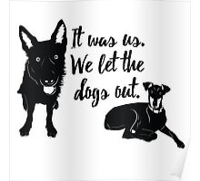 Animal Rescue - We Let the Dogs Out - Dog Rescue - Adopt a Dog - Save a Life Poster