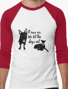 Animal Rescue - We Let the Dogs Out - Dog Rescue - Adopt a Dog - Save a Life Men's Baseball ¾ T-Shirt