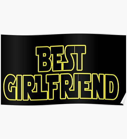 STAR WARS ~ Best girlfriend Poster