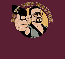 Do it like Walter Unisex T-Shirt