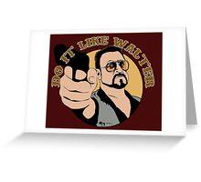 Do it like Walter Greeting Card
