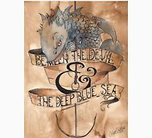 Beween the Devil and the Deep Blue Sea Unisex T-Shirt