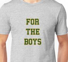 For The Boys Unisex T-Shirt