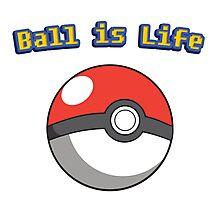 Ball is Life - Pokeball Photographic Print