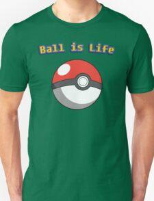 Ball is Life - Pokeball T-Shirt