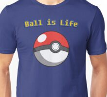 Ball is Life - Pokeball Unisex T-Shirt