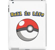Ball is Life - Pokeball iPad Case/Skin