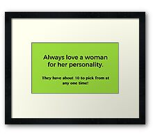 Love a Woman's Personality Framed Print