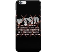PTSD is not a sign of weakness... iPhone Case/Skin