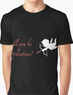 Will you be my valentine? Graphic T-Shirt