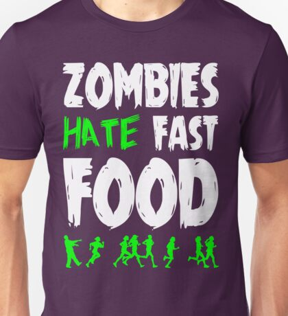 Zombies hate fast food Unisex T-Shirt