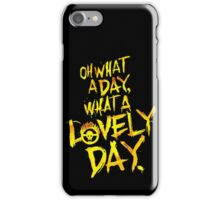 Mad Max Fury Road What A Lovely Day!  iPhone Case/Skin
