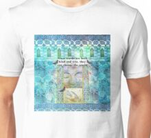 When words are both kind and true, they can change the world Unisex T-Shirt