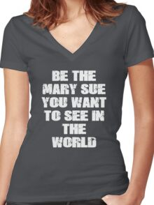 Be The Mary Sue (Bold) Women's Fitted V-Neck T-Shirt