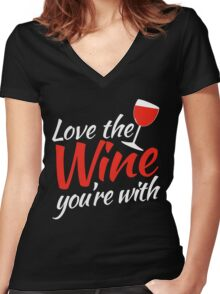 Love the WINE you're with Women's Fitted V-Neck T-Shirt