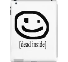 Dead Inside w/ face (Bad Drawing Collection) iPad Case/Skin