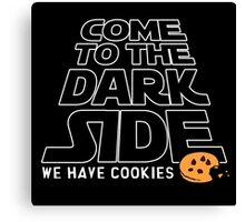 Come to the Dark Side Canvas Print