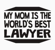My Mom Is The World's Best Lawyer Kids Tee