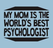 My Mom Is The World's Best Psychologist Kids Tee