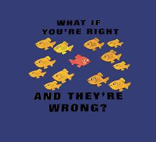 Fargo: What if you're right and they're wrong? T-Shirt