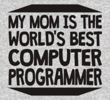 My Mom Is The World's Best Computer Programmer One Piece - Short Sleeve