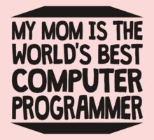 My Mom Is The World's Best Computer Programmer One Piece - Long Sleeve
