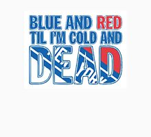 Blue and Red Til I'm Cold And Dead NYR  Unisex T-Shirt