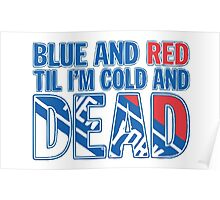 Blue and Red Til I'm Cold And Dead NYR  Poster