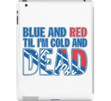 Blue and Red Til I'm Cold And Dead NYR  iPad Case/Skin