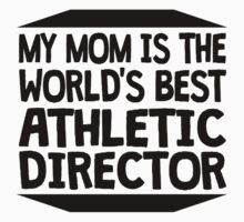 My Mom Is The World's Best Athletic Director One Piece - Short Sleeve