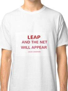 LEAP and the net will appear Classic T-Shirt