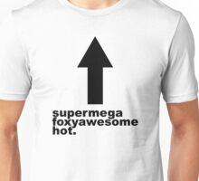 (I am) Supermegafoxyawesomehot. Unisex T-Shirt