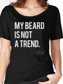 MY BEARD IS NOT A TREND Women's Relaxed Fit T-Shirt