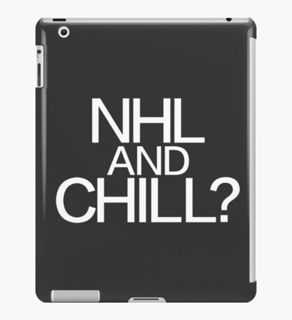 NHL and Chill? iPad Case/Skin