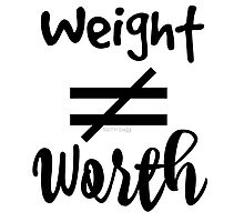 Weight doesn't equal Worth Photographic Print