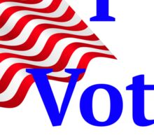 I vote do you? Sticker