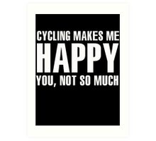 Cycling makes me happy Art Print
