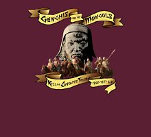 Genghis and the Mongols: Kill or Conquer Tour Unisex T-Shirt
