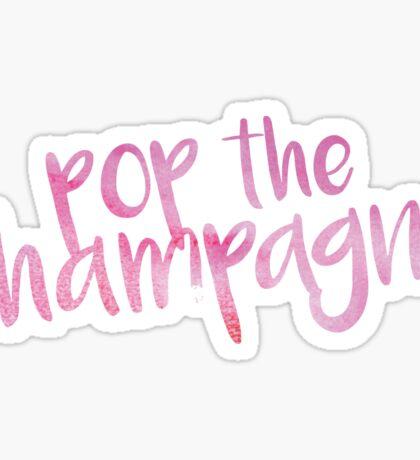 Pop The Champagne Sticker