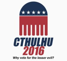 Cthulhu 2016 - why vote for the LESSER evil? by IntWanderer