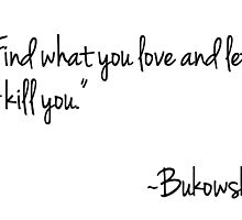 Bukowski Quote by Vintagestuff