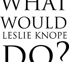 what would leslie knope do? by magbest