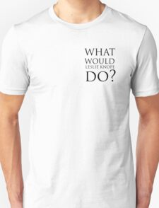 what would leslie knope do? T-Shirt