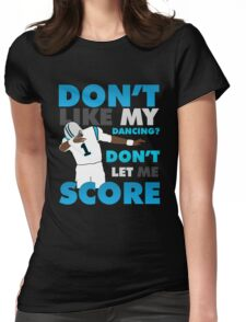 Don't like my dancing? Womens Fitted T-Shirt